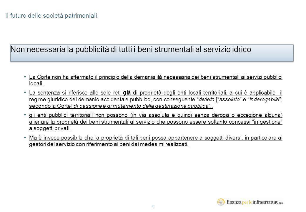 4 La Corte non ha affermato il principio della demanialità necessaria dei beni strumentali ai servizi pubblici locali.