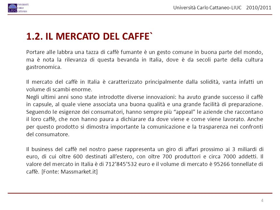 Università Carlo Cattaneo-LIUC 2010/2011 Test F tra le variabile qualitativa professione e la variabile quantitativa numero di caffè bevuti in un giorno Possiamo constatare il valore di 0,0225.
