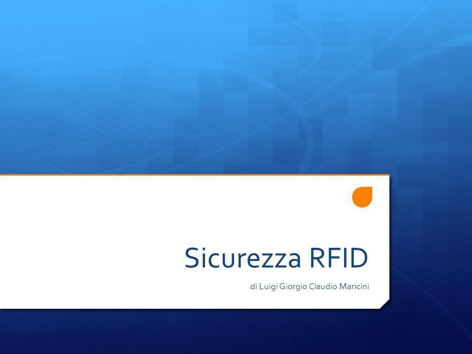 Sicurezza RFID di Luigi Giorgio Claudio Mancini