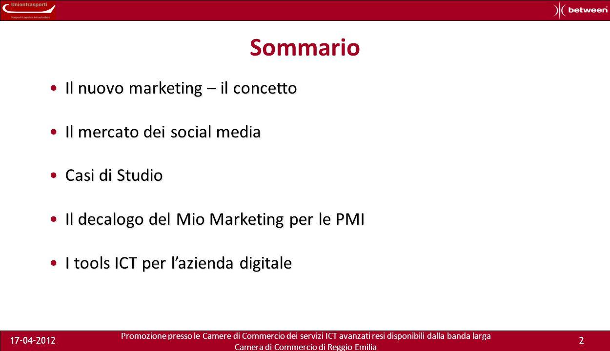 Promozione presso le Camere di Commercio dei servizi ICT avanzati resi disponibili dalla banda larga Camera di Commercio di Reggio Emilia 17-04-201223 Decalogo per il mio marketing – 6 Qual è il media mix ideale.