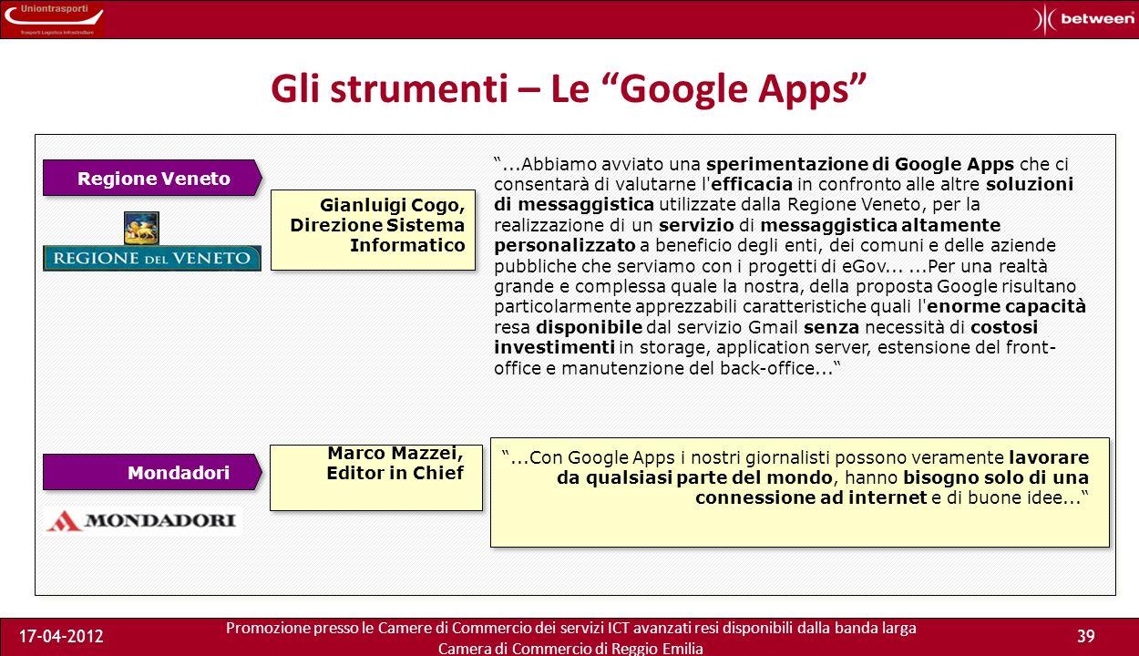 Promozione presso le Camere di Commercio dei servizi ICT avanzati resi disponibili dalla banda larga Camera di Commercio di Reggio Emilia 17-04-201239