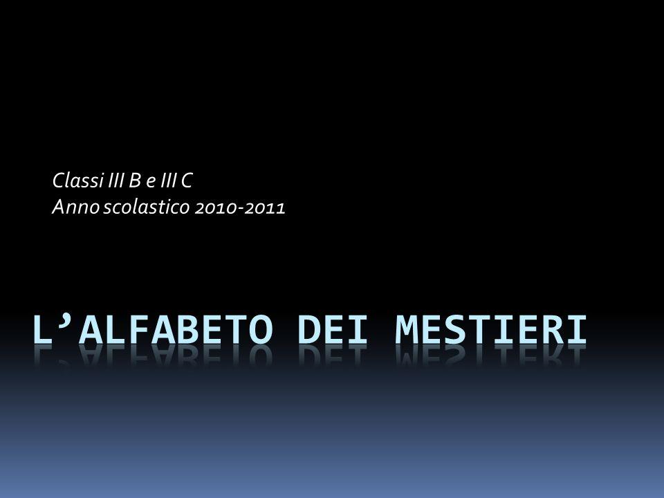 Classi III B e III C Anno scolastico 2010-2011