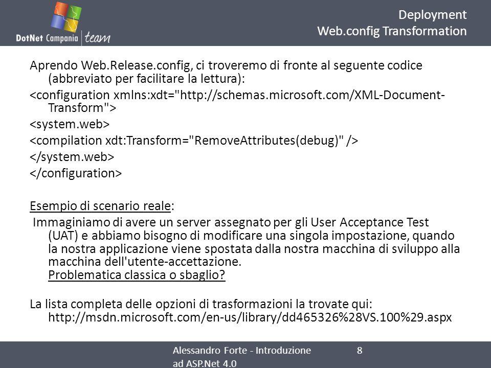 Deployment Web.config Transformation Aprendo Web.Release.config, ci troveremo di fronte al seguente codice (abbreviato per facilitare la lettura): Ese