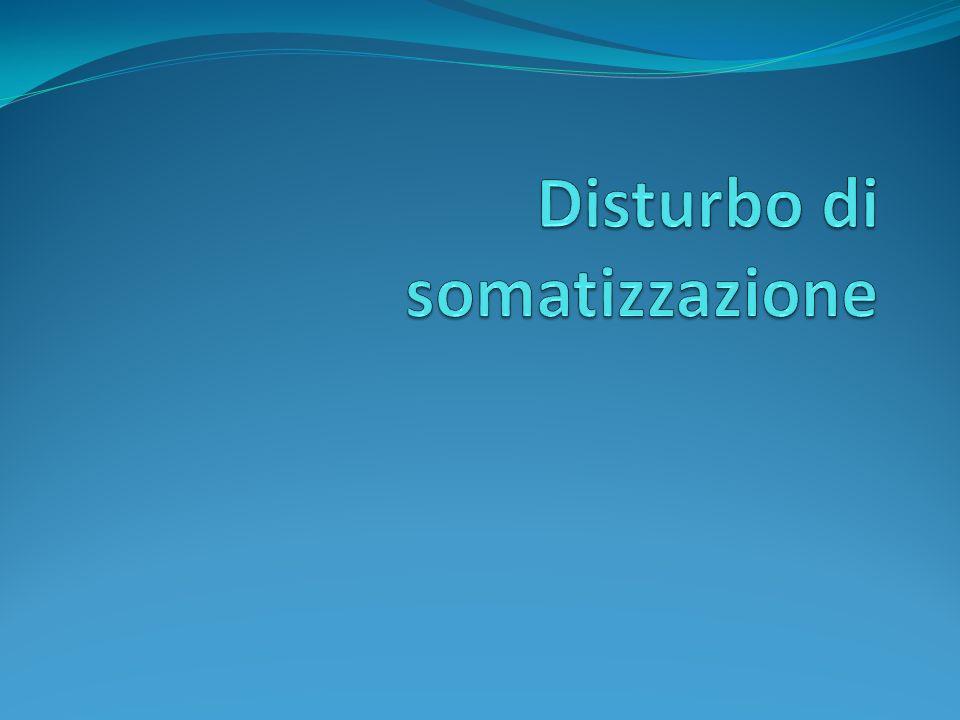 Disturbo di Somatizzazione A.