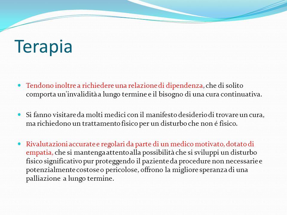 Terapia Tendono inoltre a richiedere una relazione di dipendenza, che di solito comporta un'invalidità a lungo termine e il bisogno di una cura contin