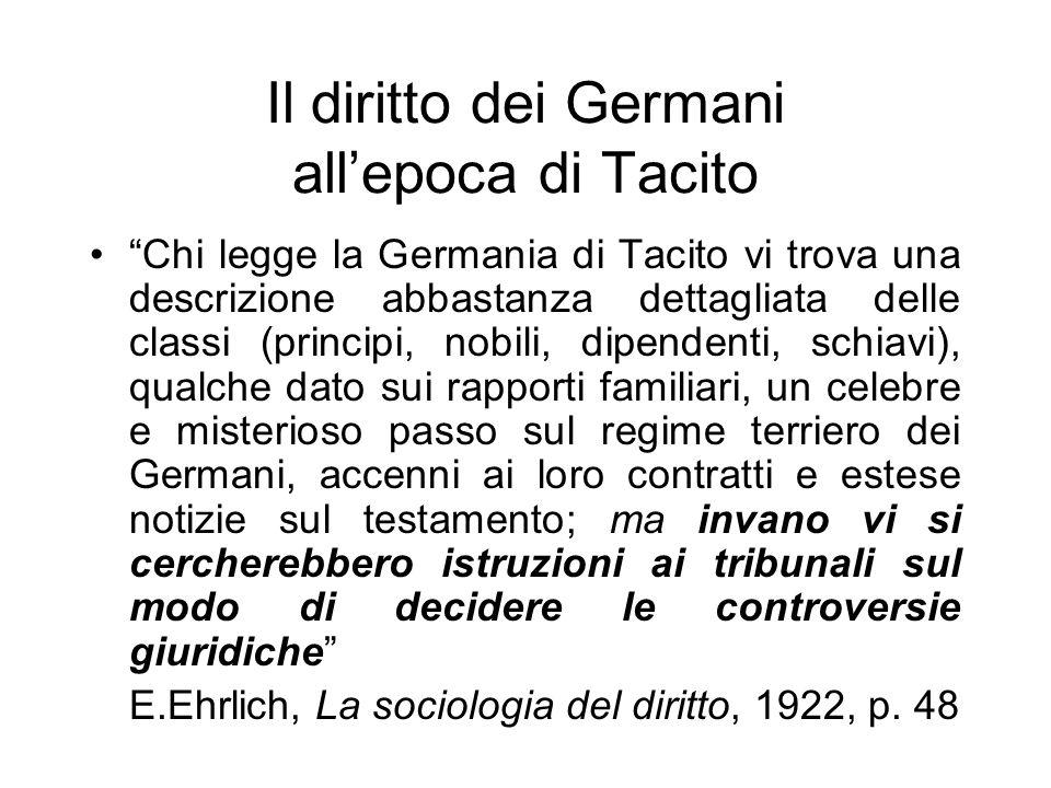 Il diritto dei Germani allepoca di Tacito Chi legge la Germania di Tacito vi trova una descrizione abbastanza dettagliata delle classi (principi, nobi