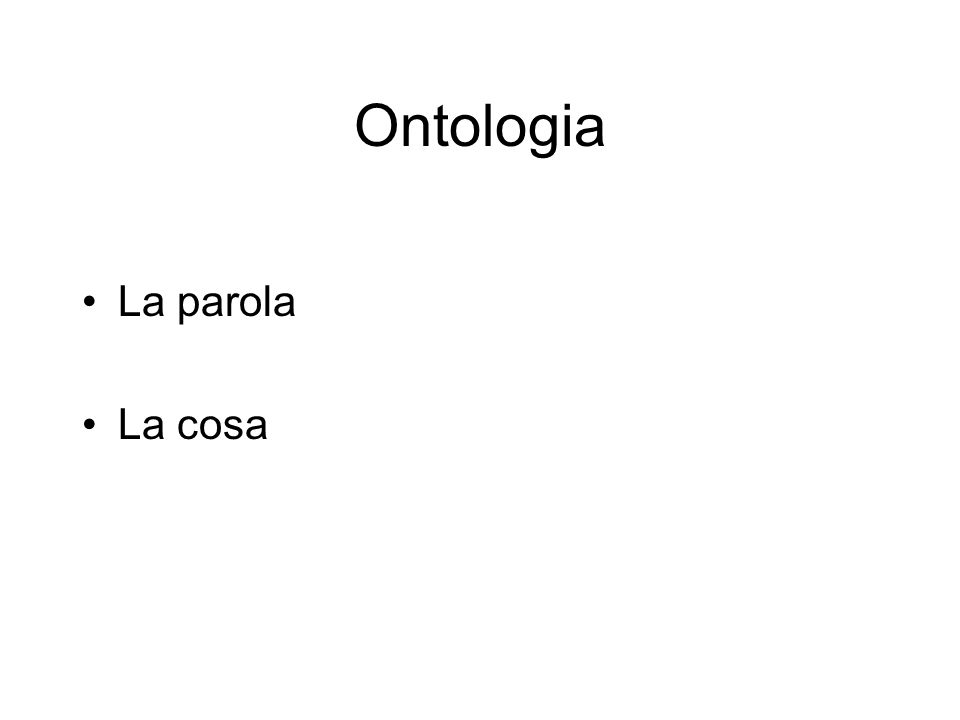 Ontologia La parola La cosa