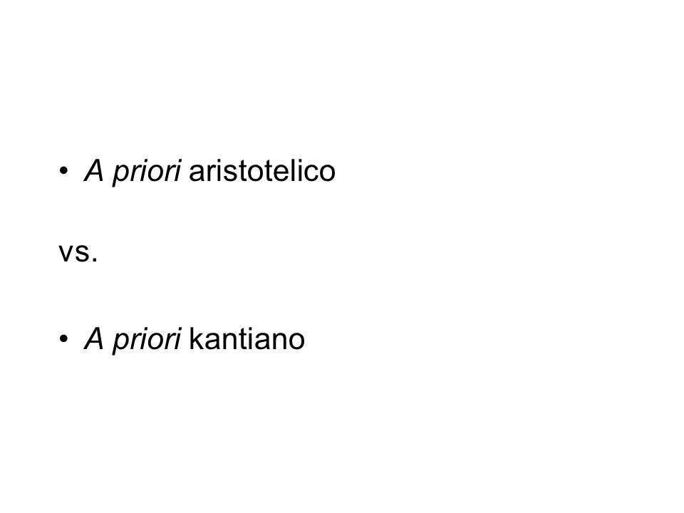 A priori aristotelico vs. A priori kantiano