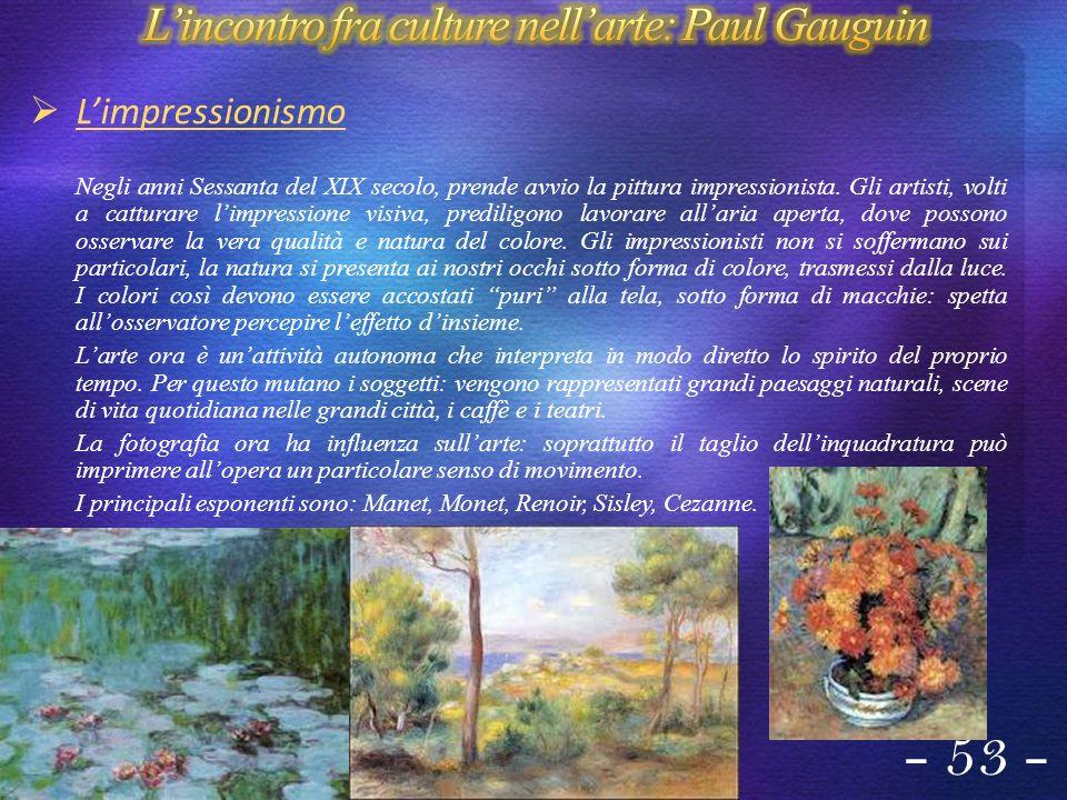 Il periodo successivo allimpressionismo, detto postimpressionismo, vede Gauguin tra i suoi principali esponenti.