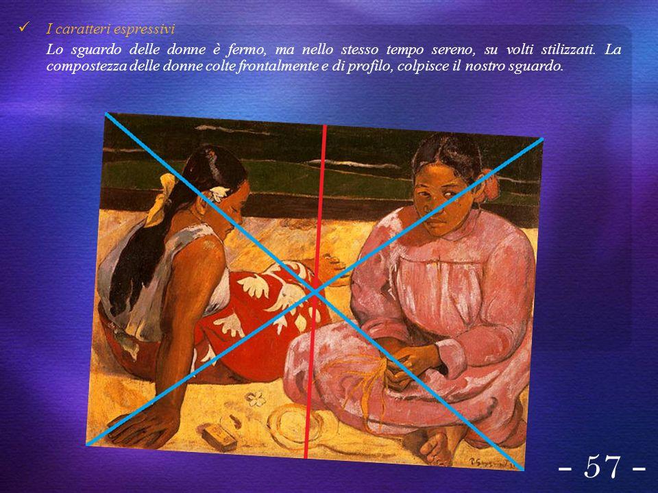 - 57 - I caratteri espressivi Lo sguardo delle donne è fermo, ma nello stesso tempo sereno, su volti stilizzati. La compostezza delle donne colte fron
