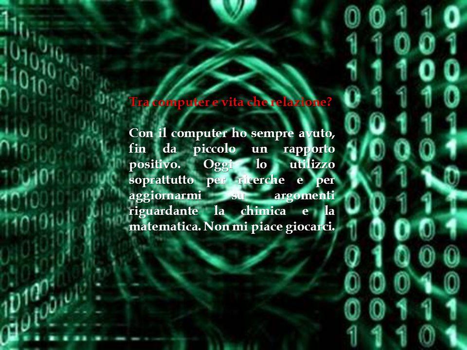 Tra computer e vita che relazione.