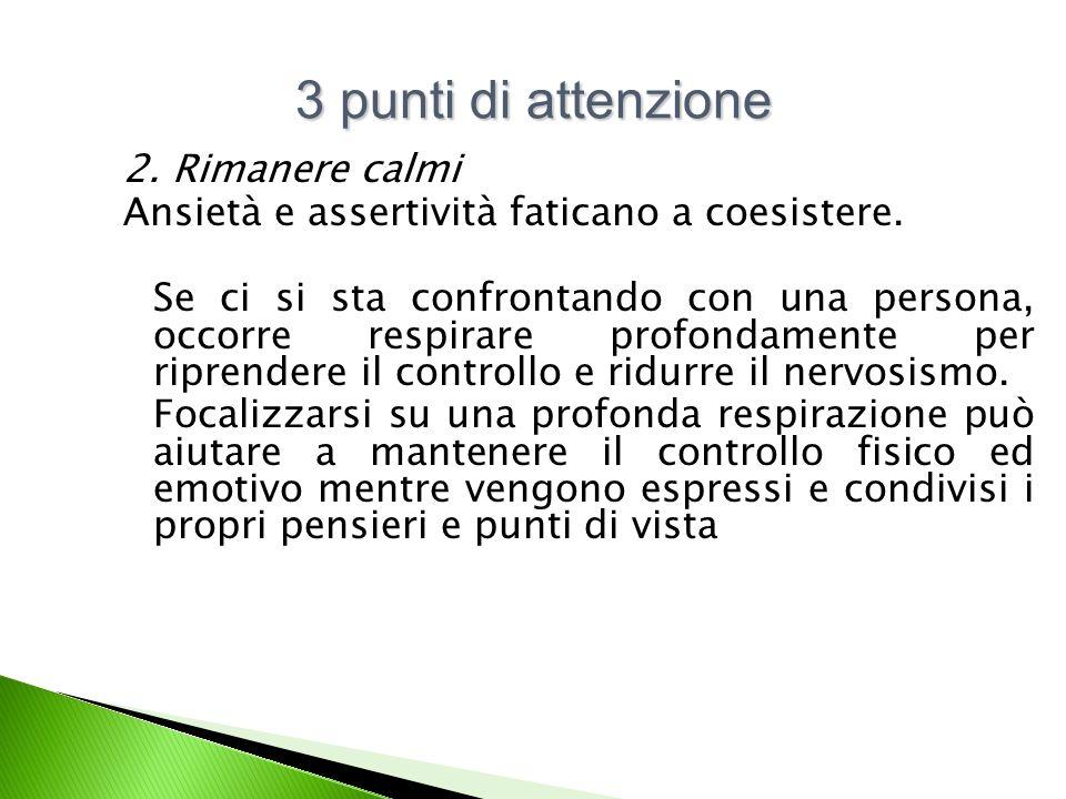 2.Rimanere calmi Ansietà e assertività faticano a coesistere.