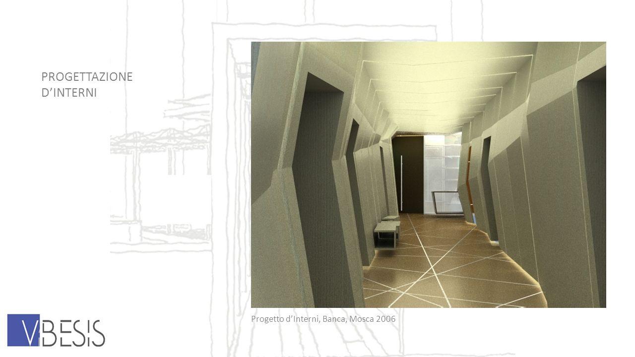 PROGETTAZIONE DINTERNI Progetto dInterni, Banca, Mosca 2006