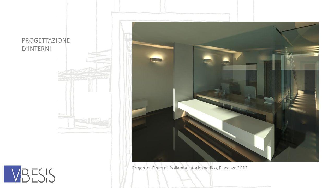PROGETTAZIONE DINTERNI Progetto dInterni, Poliambulatorio medico, Piacenza 2013