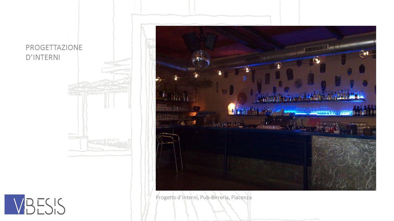 PROGETTAZIONE DINTERNI Progetto dInterni, Pub-Birreria, Piacenza