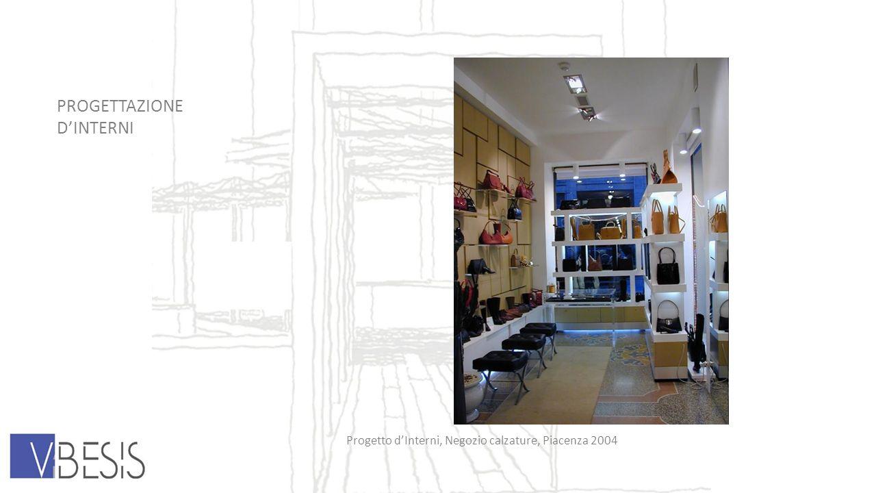 PROGETTAZIONE DINTERNI Progetto dInterni, Negozio calzature, Piacenza 2004
