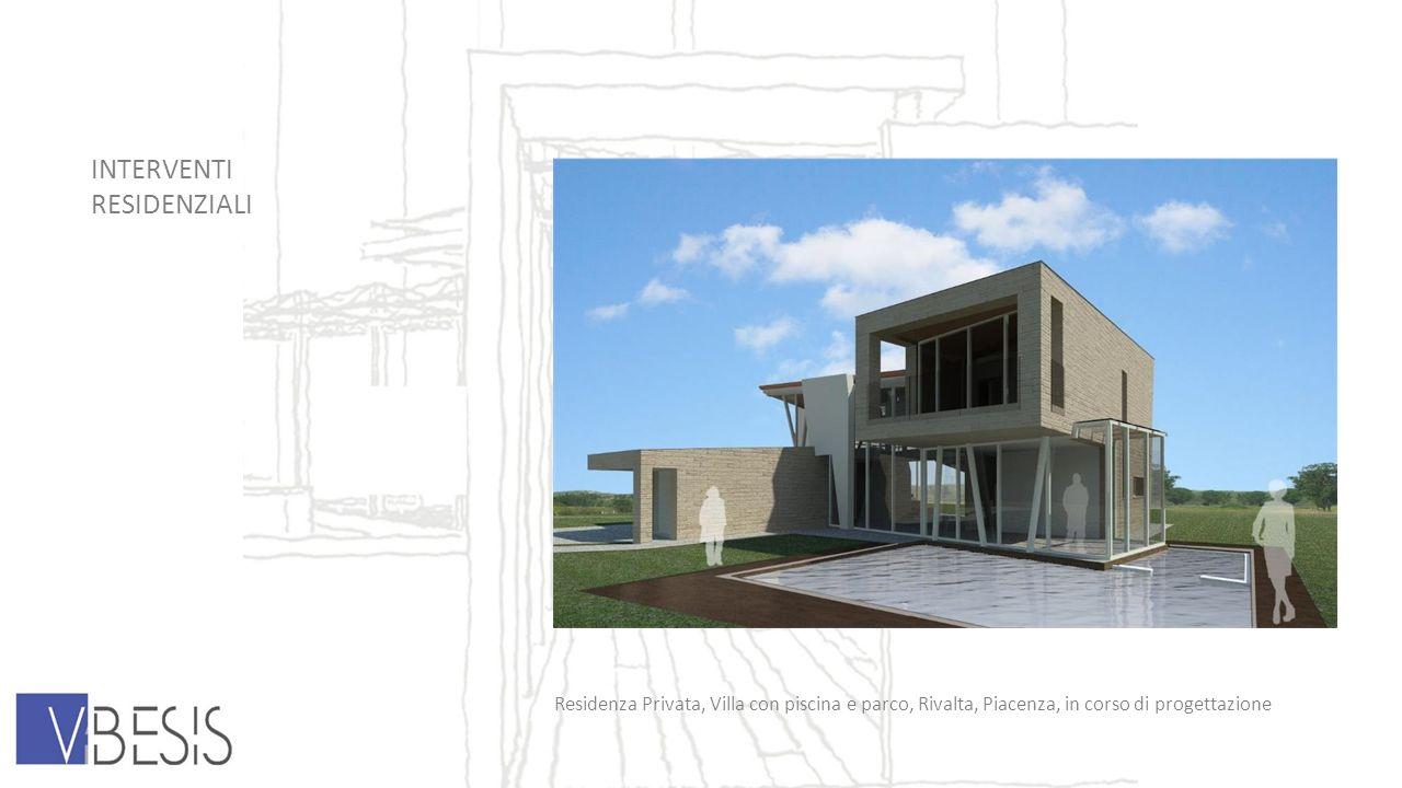 INTERVENTI RESIDENZIALI Residenza Privata, Villa con piscina e parco, Rivalta, Piacenza, in corso di progettazione