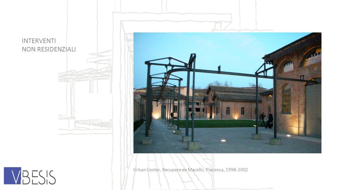 INTERVENTI NON RESIDENZIALI Urban Center, Recupero ex Macello, Piacenza, 1998-2002