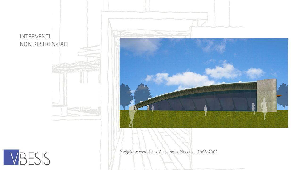 INTERVENTI NON RESIDENZIALI Padiglione espositivo, Carpaneto, Piacenza, 1998-2002