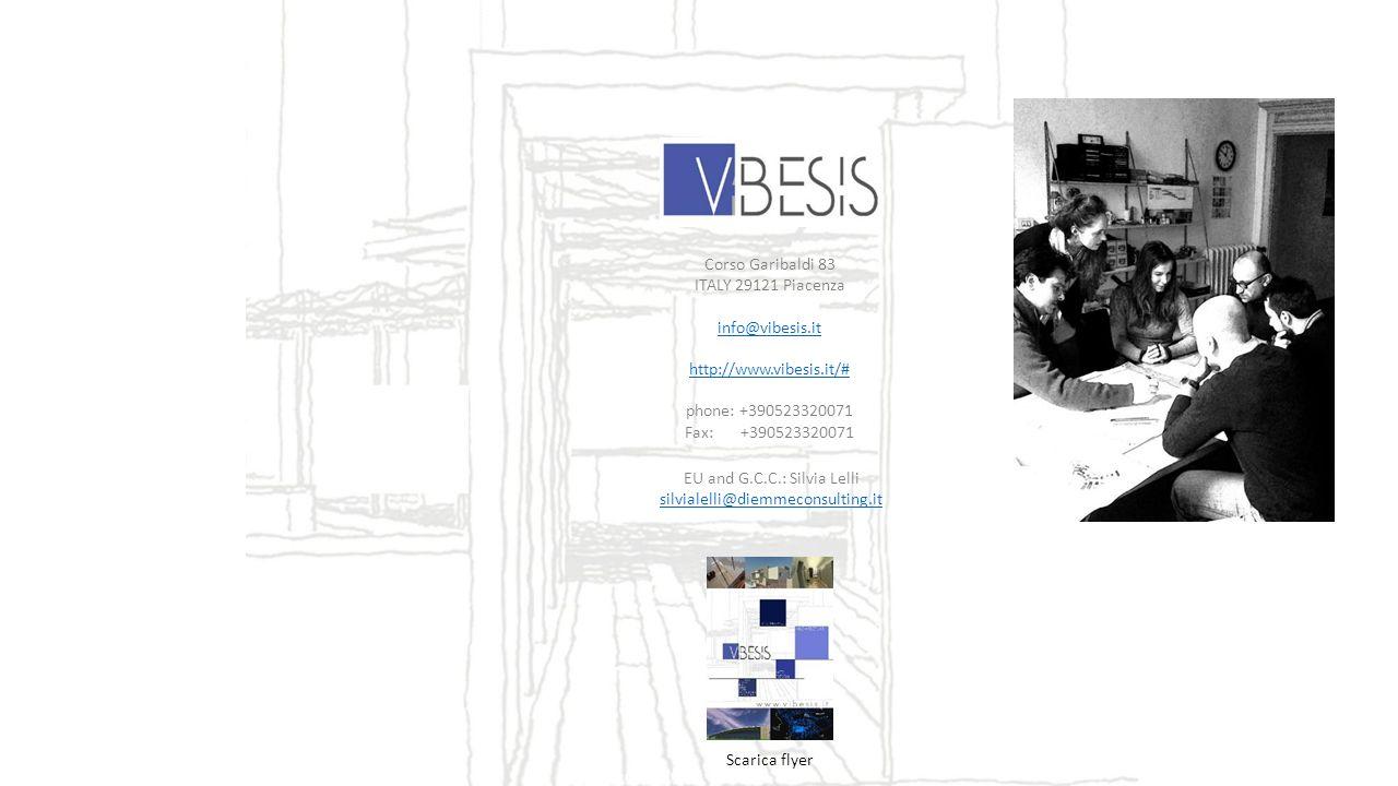 Corso Garibaldi 83 ITALY 29121 Piacenza info@vibesis.it http://www.vibesis.it/# phone: +390523320071 Fax: +390523320071 Scarica flyer EU and G.C.C.: Silvia Lelli silvialelli@diemmeconsulting.it