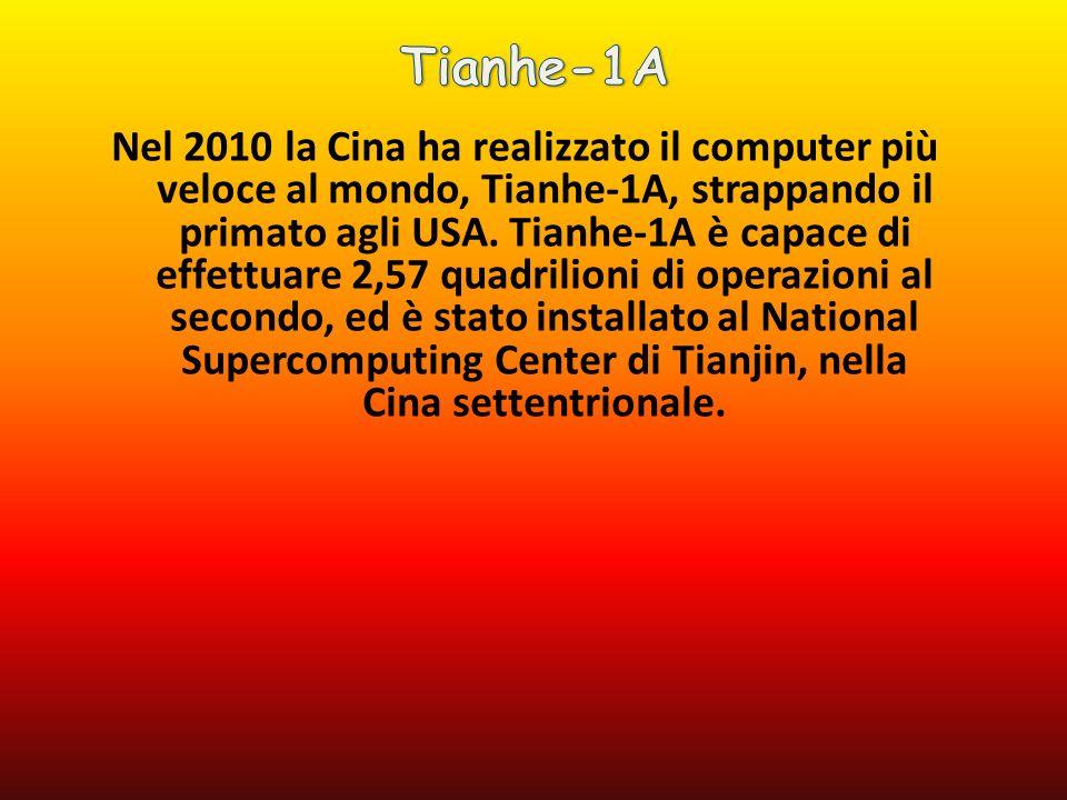 Nel 2010 la Cina ha realizzato il computer più veloce al mondo, Tianhe-1A, strappando il primato agli USA.