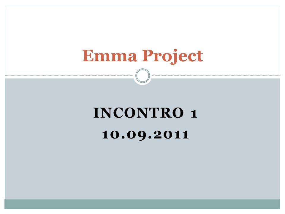 INCONTRO 1 10.09.2011 Emma Project
