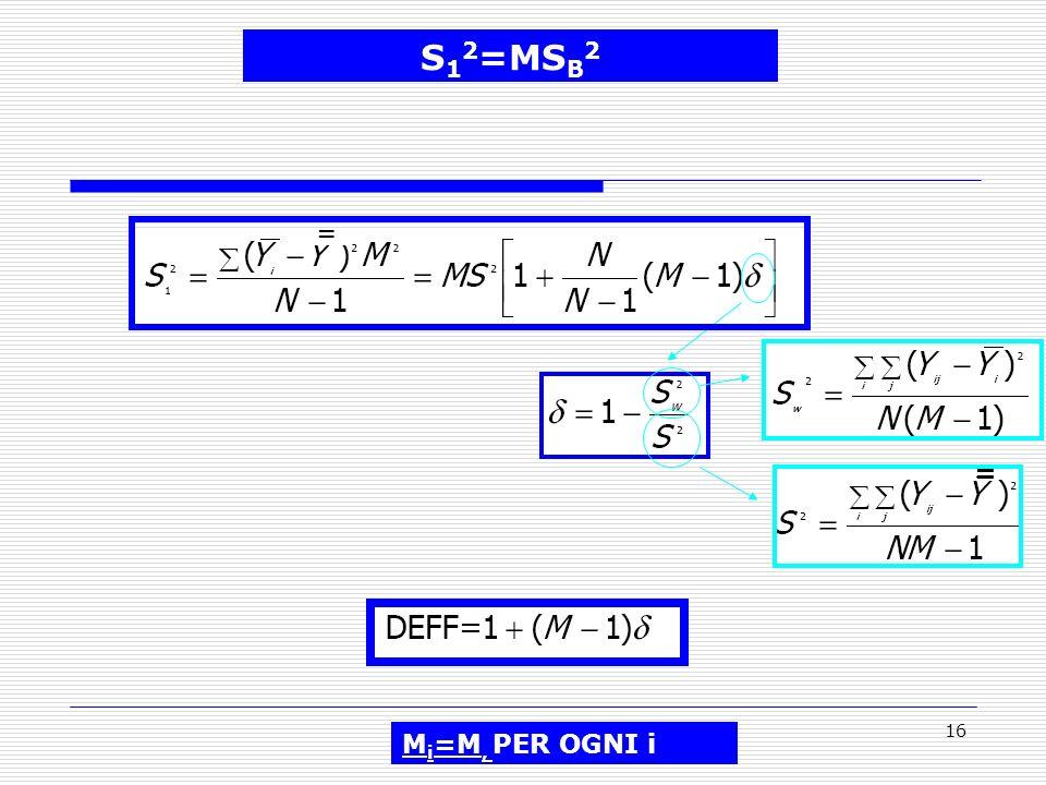 16 = = S 1 2 =MS B 2 M i =M, PER OGNI i