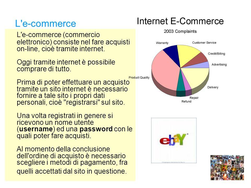 L e-commerce L e-commerce (commercio elettronico) consiste nel fare acquisti on-line, cioè tramite internet.