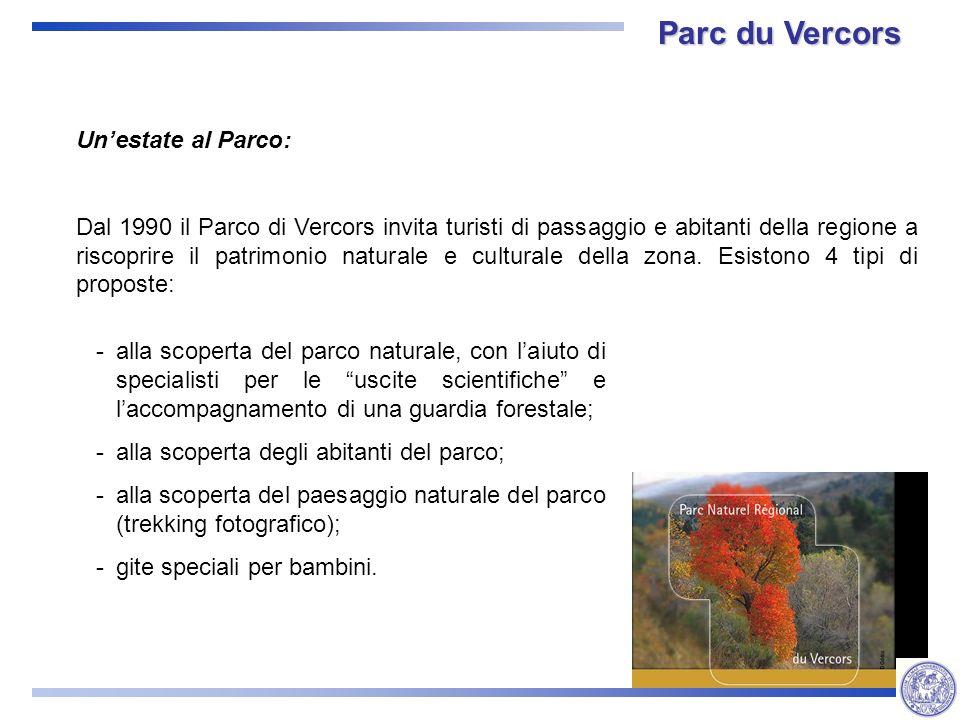 Unestate al Parco: Dal 1990 il Parco di Vercors invita turisti di passaggio e abitanti della regione a riscoprire il patrimonio naturale e culturale della zona.