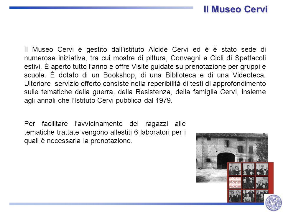 Il Museo Cervi è gestito dallistituto Alcide Cervi ed è è stato sede di numerose iniziative, tra cui mostre di pittura, Convegni e Cicli di Spettacoli estivi.