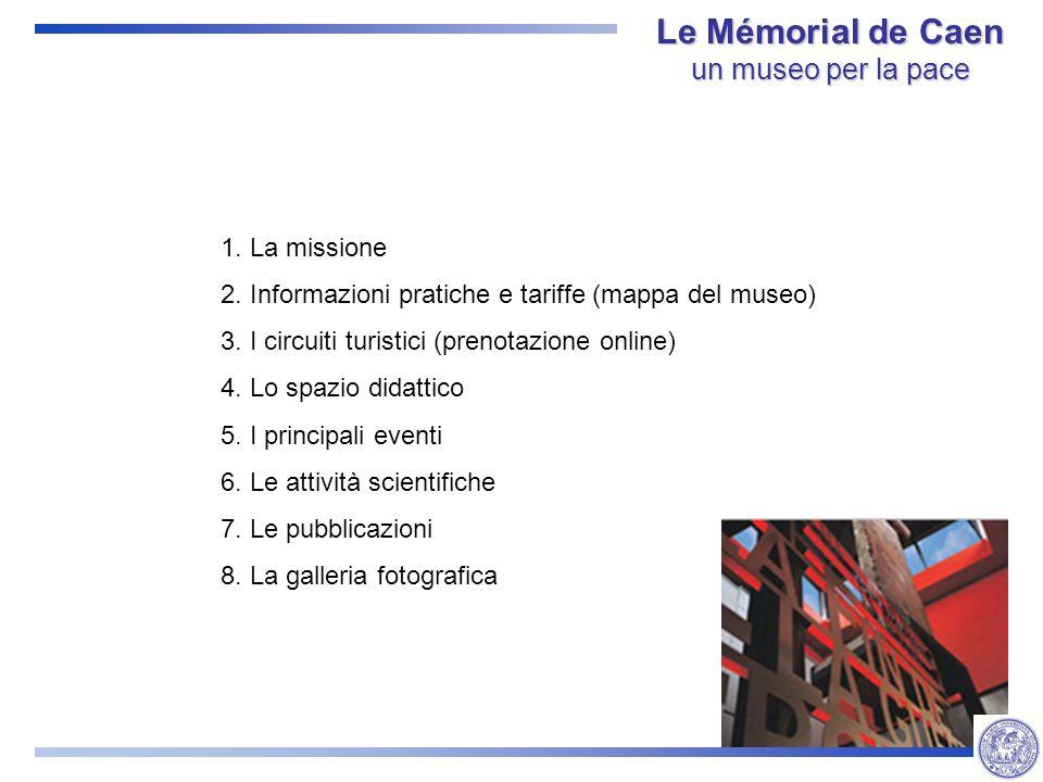 1. La missione 2. Informazioni pratiche e tariffe (mappa del museo) 3.