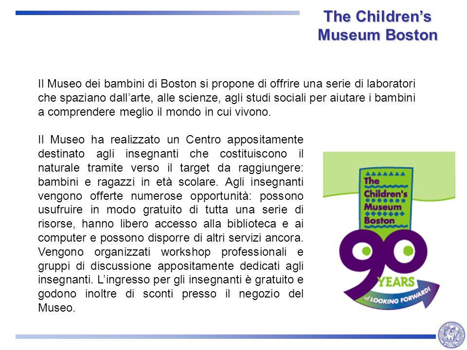 The Childrens Museum Boston Il Museo dei bambini di Boston si propone di offrire una serie di laboratori che spaziano dallarte, alle scienze, agli studi sociali per aiutare i bambini a comprendere meglio il mondo in cui vivono.