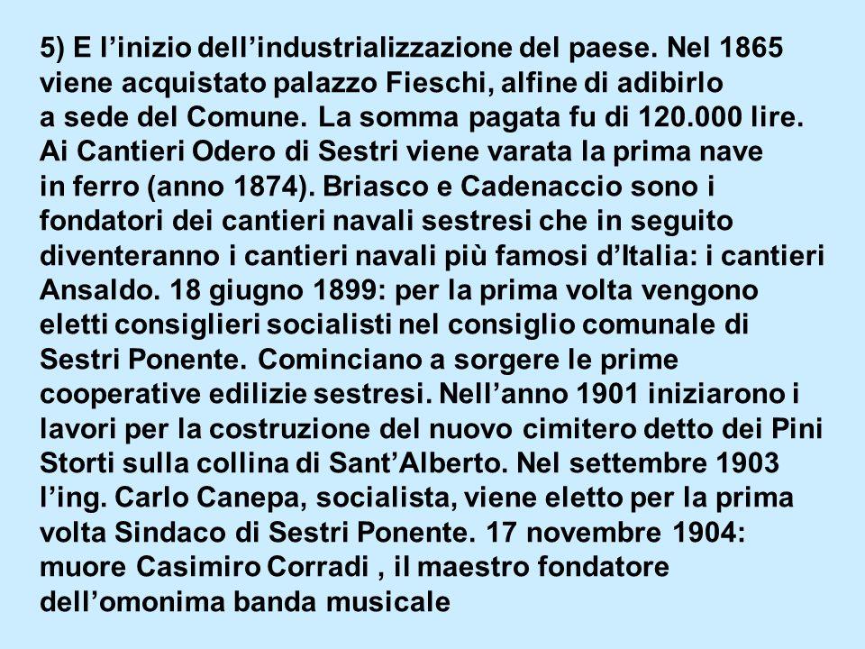 5) E linizio dellindustrializzazione del paese.