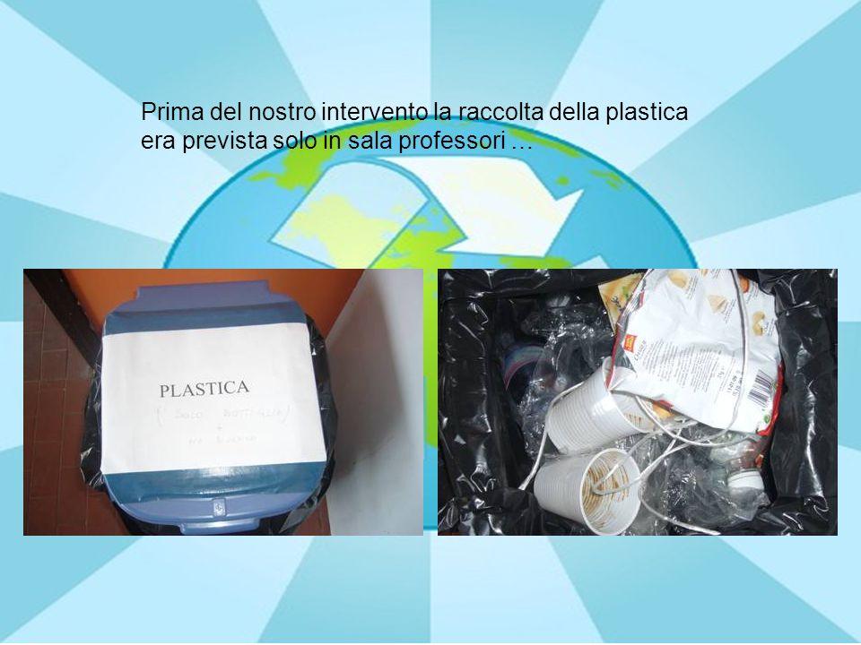 Prima del nostro intervento la raccolta della plastica era prevista solo in sala professori …