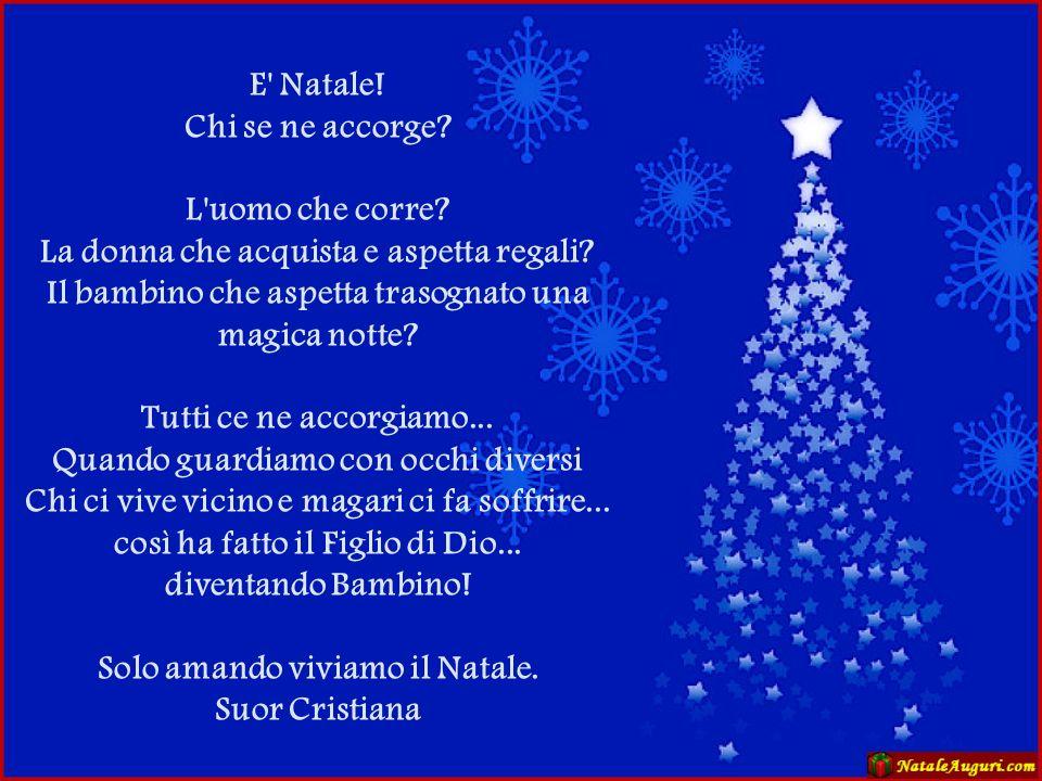 Che il Natale possa far risplendere la luce nei cuori di chi soffre, riaccendere i sogni di chi non è più capace a sognare, donare forza e coraggio a