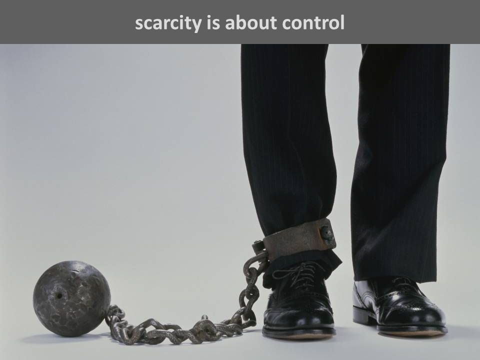 scarcity is about control