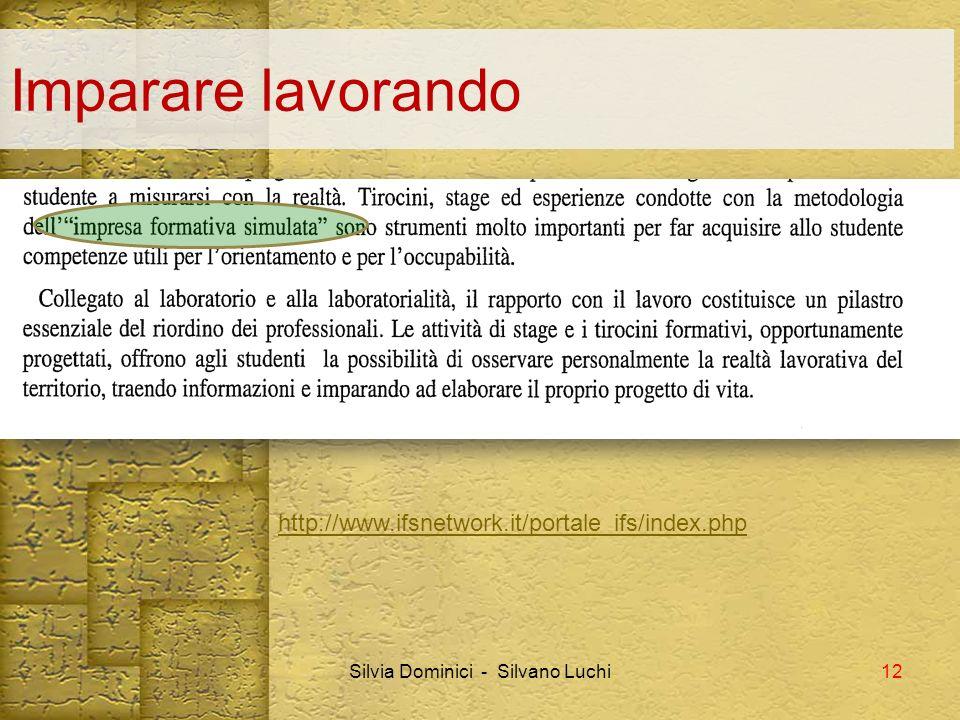 Imparare lavorando Silvia Dominici - Silvano Luchi http://www.ifsnetwork.it/portale_ifs/index.php 12