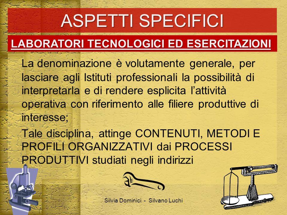 ASPETTI SPECIFICI La denominazione è volutamente generale, per lasciare agli Istituti professionali la possibilità di interpretarla e di rendere espli