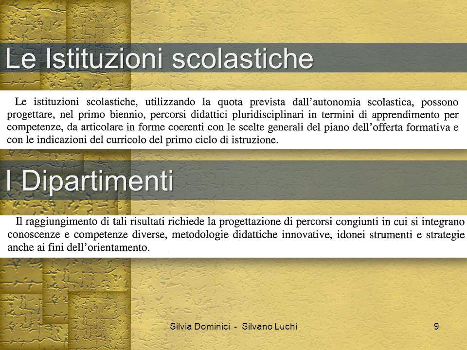 Le Istituzioni scolastiche Silvia Dominici - Silvano Luchi I Dipartimenti 9