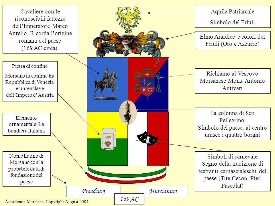 Accademia Murciana Copyright August 2004 Cavaliere con le riconoscibili fattezze dellImperatore Marco Aurelio. Ricorda lorigine romana del paese (169