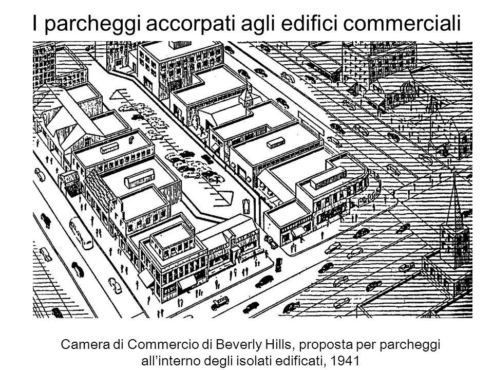 I parcheggi accorpati agli edifici commerciali Camera di Commercio di Beverly Hills, proposta per parcheggi allinterno degli isolati edificati, 1941