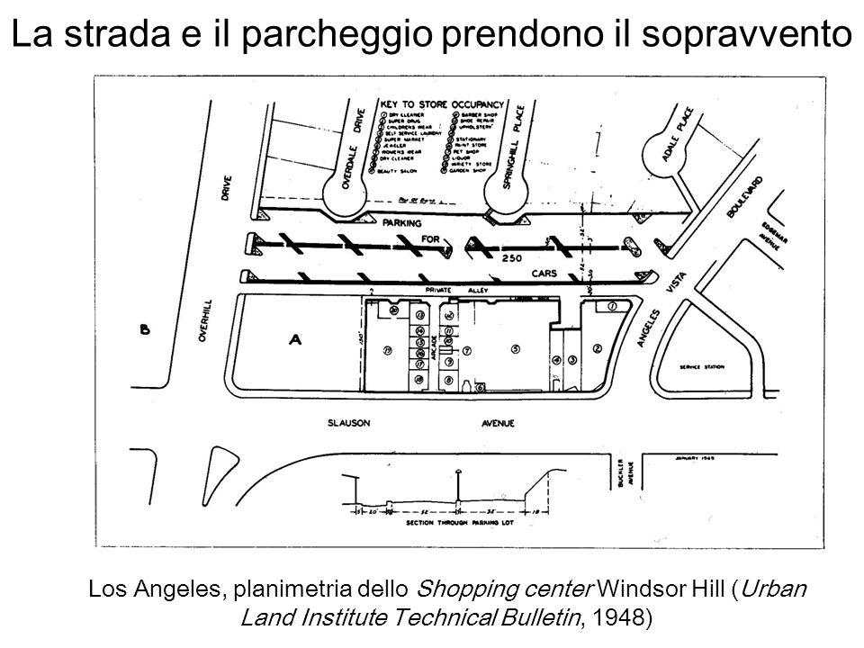 La strada e il parcheggio prendono il sopravvento Los Angeles, planimetria dello Shopping center Windsor Hill (Urban Land Institute Technical Bulletin