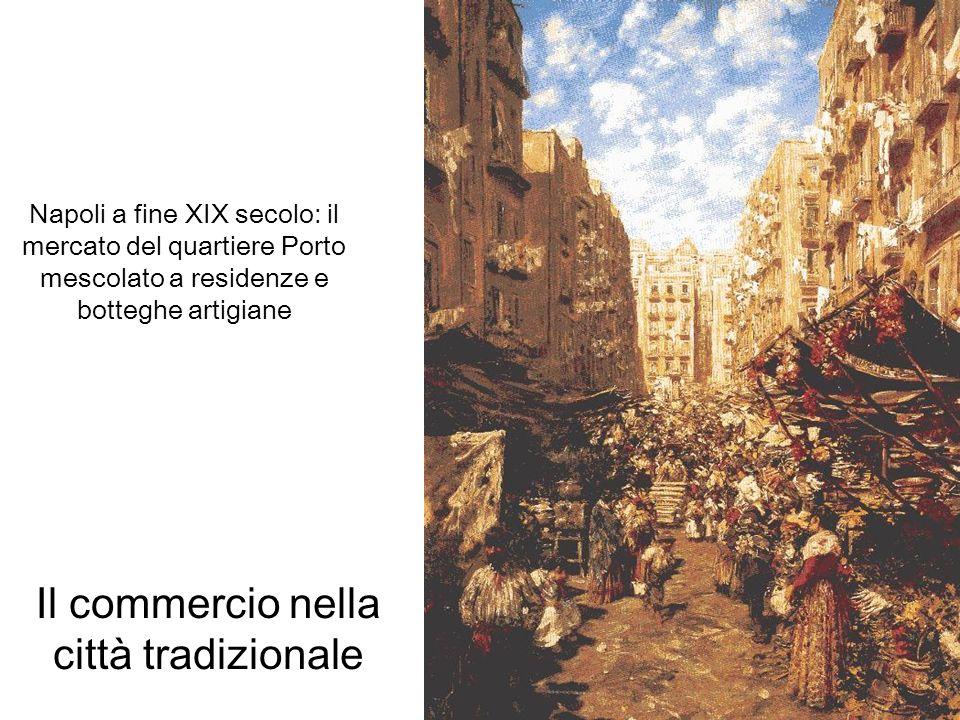 Il commercio nella città tradizionale Napoli a fine XIX secolo: il mercato del quartiere Porto mescolato a residenze e botteghe artigiane