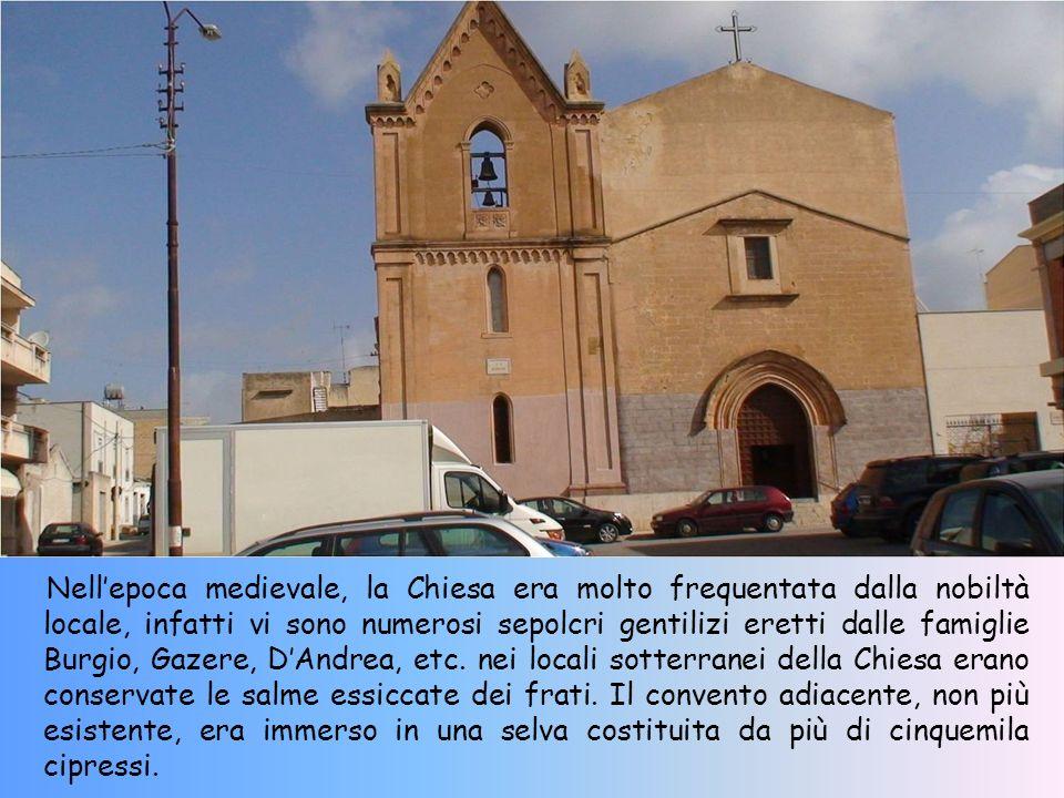 Nellepoca medievale, la Chiesa era molto frequentata dalla nobiltà locale, infatti vi sono numerosi sepolcri gentilizi eretti dalle famiglie Burgio, Gazere, DAndrea, etc.
