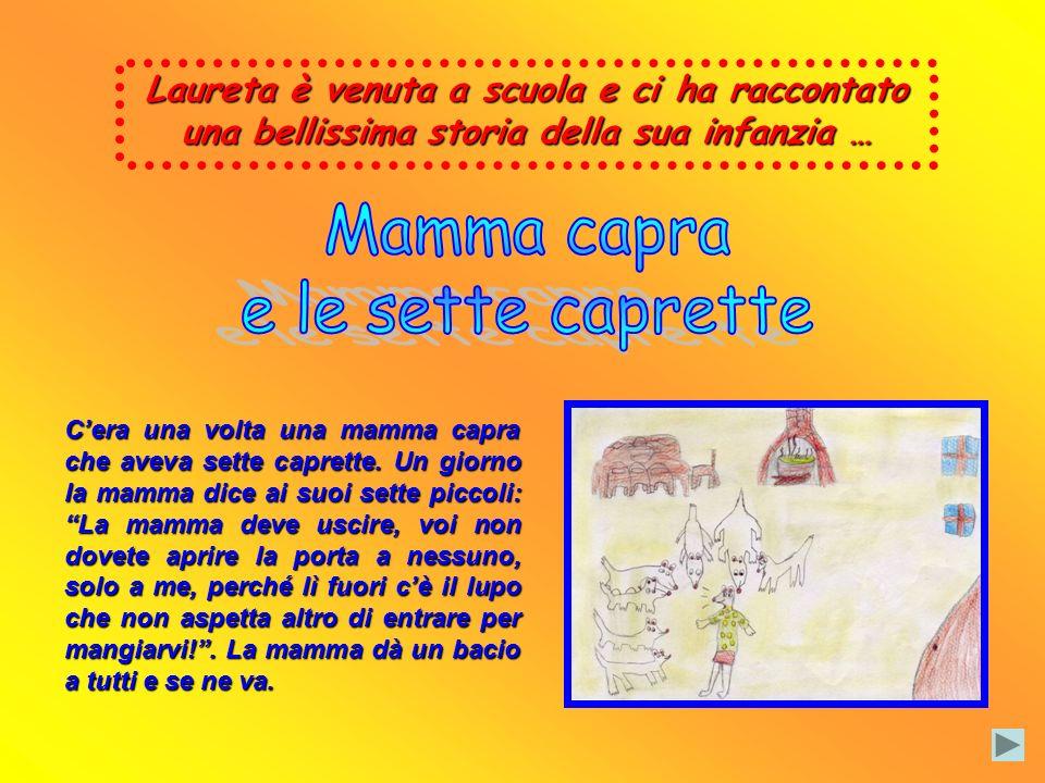 Laureta Laureta, rispondendo alle nostre domande, ci ha raccontato che, quando era molto piccola e viveva a Scutari in Albania, era la sua mamma che l