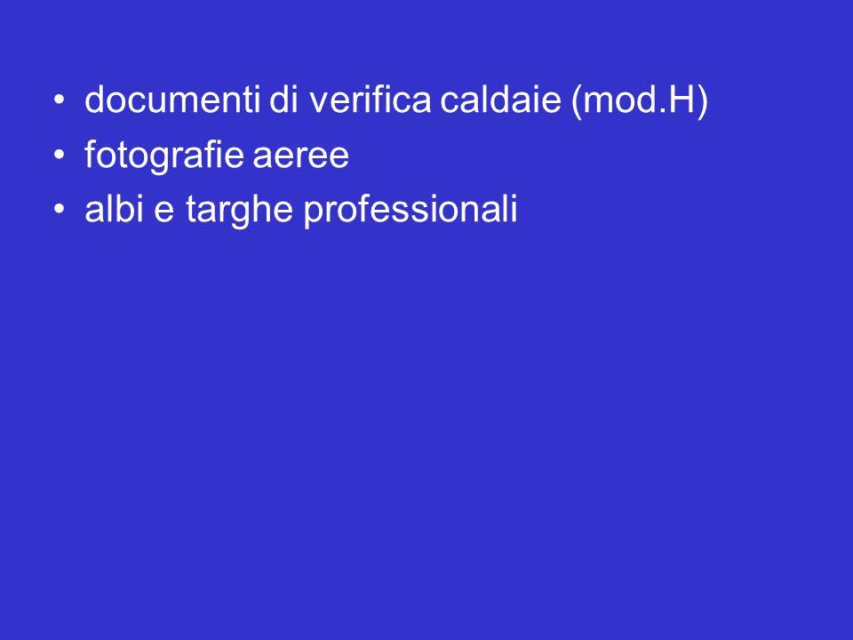 documenti di verifica caldaie (mod.H) fotografie aeree albi e targhe professionali