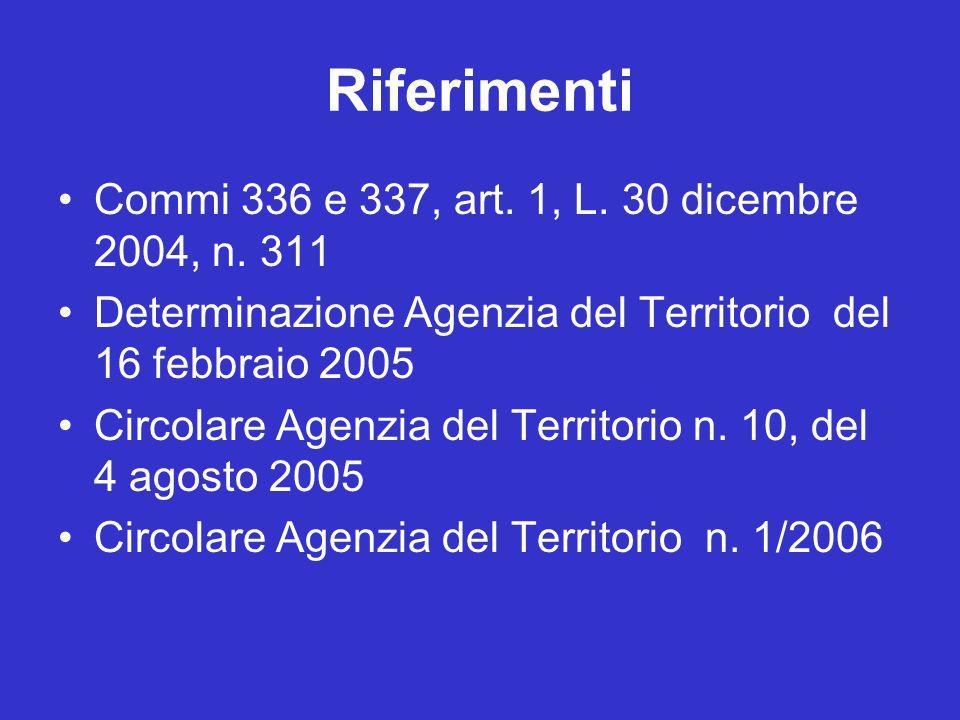 Riferimenti Commi 336 e 337, art. 1, L. 30 dicembre 2004, n.