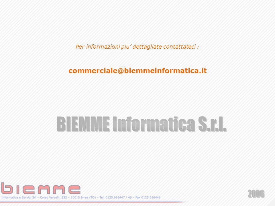 Per informazioni piu dettagliate contattateci : commerciale@biemmeinformatica.it