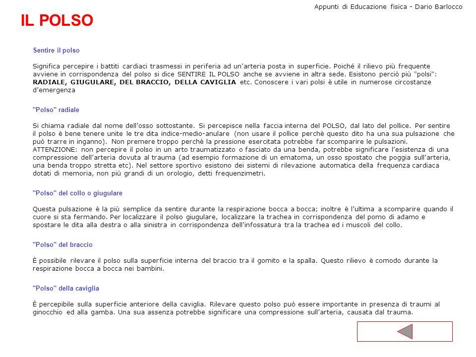 Appunti di Educazione fisica - Dario Barlocco Pressione sanguigna: Pressione sanguigna: è la pressione che ha il sangue nelle arterie.