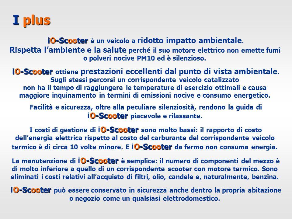 I plus iO-Scooter iO-Scooter è un veicolo a ridotto impatto ambientale. Rispetta lambiente e la salute perché il suo motore elettrico non emette fumi